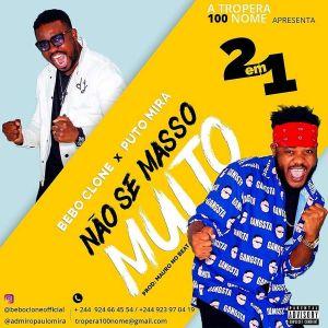 Bebo Clone ft. Puto Mira - Não Se Masso Muito (Afro House)