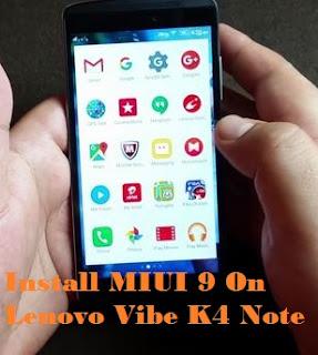 MIUI 9 On Lenovo Vibe K4 Note