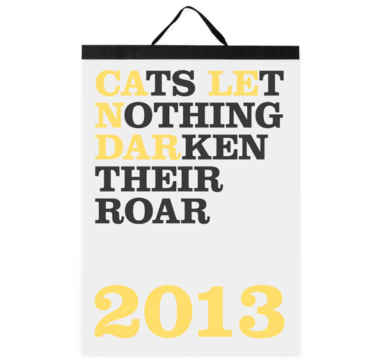 """Cats Let Nothing Darken Their Roar"" 2013 Calendars"