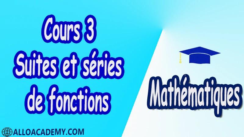 Cours 3 Suites et séries de fonctions PDF Mathématiques Maths Suites et séries de fonctions Suites de fonctions Séries de fonctions Séries entières Exponentielle de matrices Systèmes différentiels Cours résumés exercices corrigés devoirs corrigés Examens corrigés Contrôle corrigé travaux dirigés td