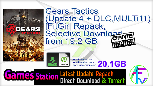 Gears Tactics (Update 4 + DLC, MULTi11) [FitGirl Repack, Selective Download – from 19.2 GB