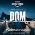 Nova série brasileira Original Amazon DOM estreia em  junho