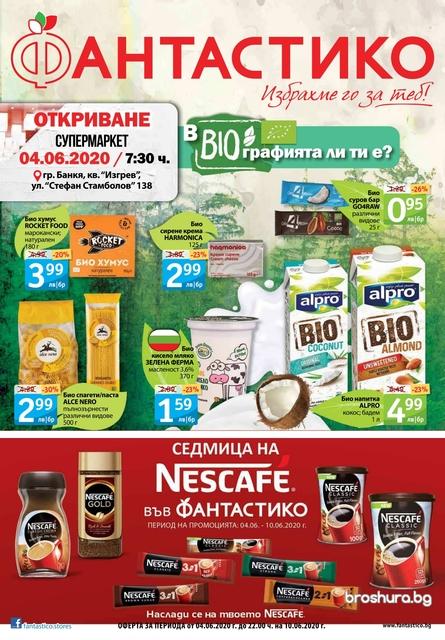 ФАНТАСТИКО  каталози и брошури 4-10.06 2020 → Седмица на Nescafe | BIO продукти | Откриване Фантастико в гр.Банкя