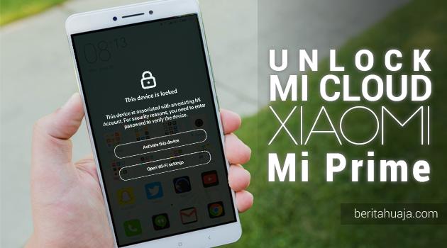 Cara Unlock, Bypass, Remove MiCloud Xiaomi Mi Max Premium (helium) GRATIS!