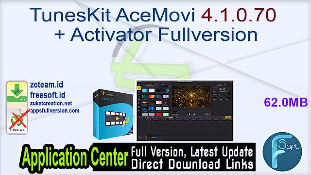 TunesKit AceMovi 4.1.0.70 + Activator Fullversion