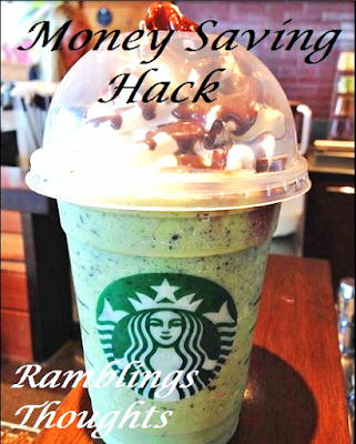 Ramblings Thoughts, Money Saving, Tip, Trick, Hack, Starbucks, Save Money