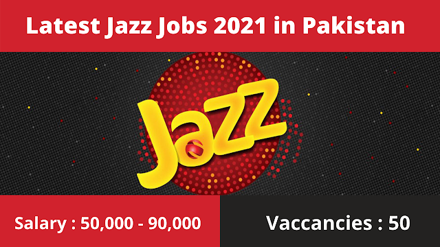 Latest Jazz Jobs 2021 in Pakistan | latest Private Jobs