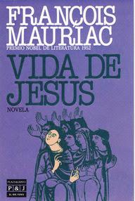 François Mauriac - Vida de Jesús