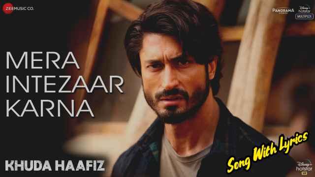 Mera Intezaar Karna Lyrics - Armaan Malik | Khuda Haafiz