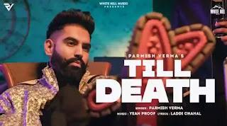 TILL DEATH Lyrics - Parmish Verma