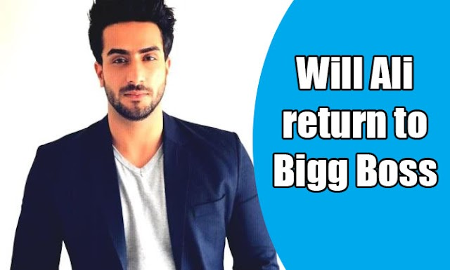 Will Ali return to Bigg Boss?