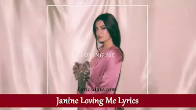 Janine Loving Me Lyrics