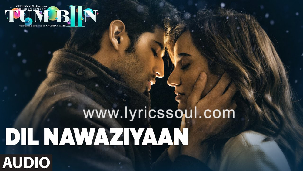 The Dil Nawaziyaan lyrics from 'Tum Bin 2', The song has been sung by Arko Pravo Mukherjee, Payal Dev, . featuring Neha Sharma, Aditya Seal, Aashim Gulati, . The music has been composed by Arko, , . The lyrics of Dil Nawaziyaan has been penned by Manoj Muntashir, Arko