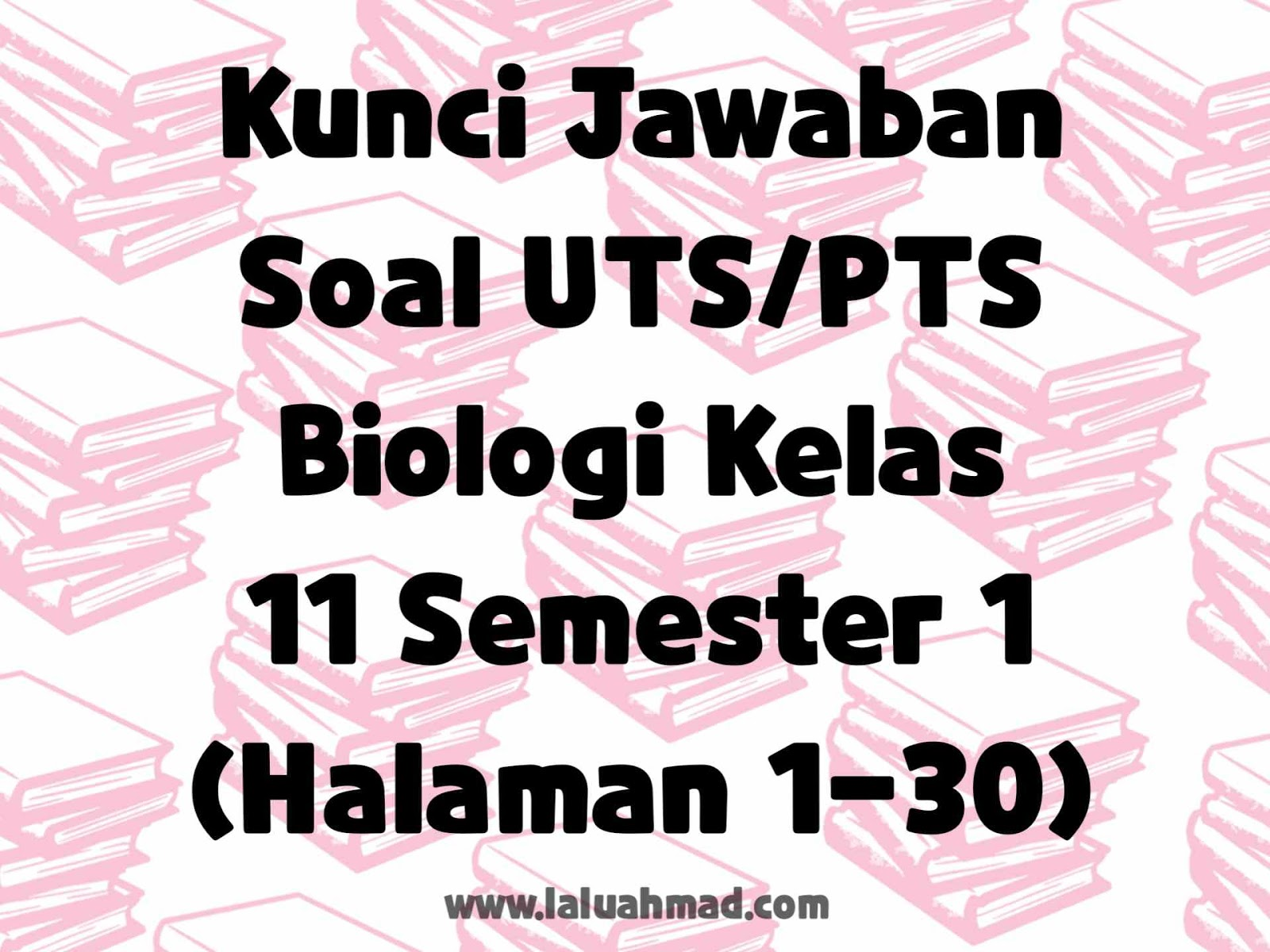 Kunci Jawaban Soal UTS/PTS Biologi Kelas 11 Semester 1 (Halaman 1-30)