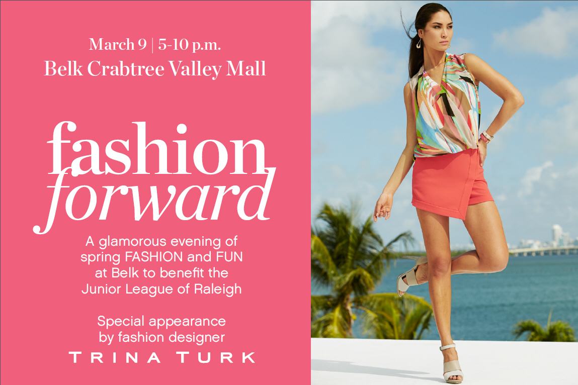 Events Junior League Of Raleigh S Belk Fashion Forward Raleigh Nc Fabellis