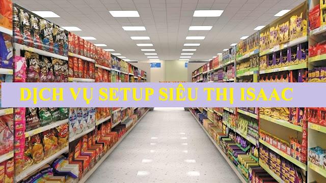 Dịch vụ setup siêu thị mini trọn gói, chuyên nghiệp ISAAC