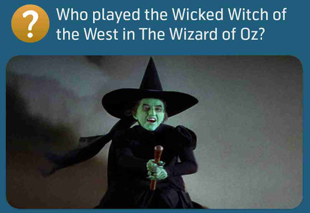 Who played the Wicked Witch of the West in The Wizard of Oz?