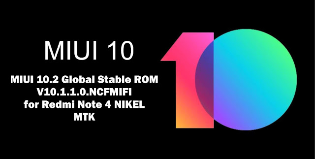 Download ROM MIUI 10.2 V10.2.1.0.MBFMIXM Redmi Note 4 Global Stable MTK NIKEL