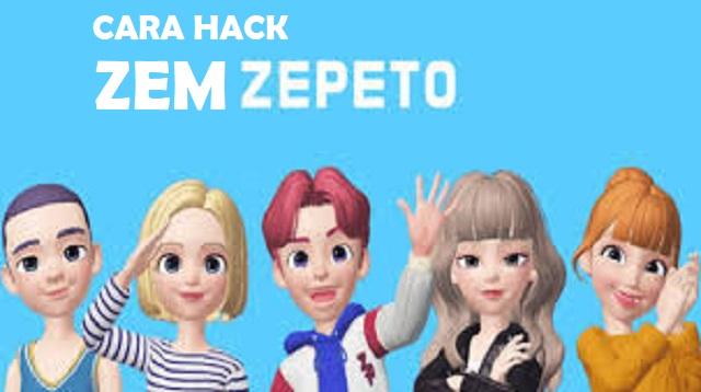 Cara Hack Zem Zepeto