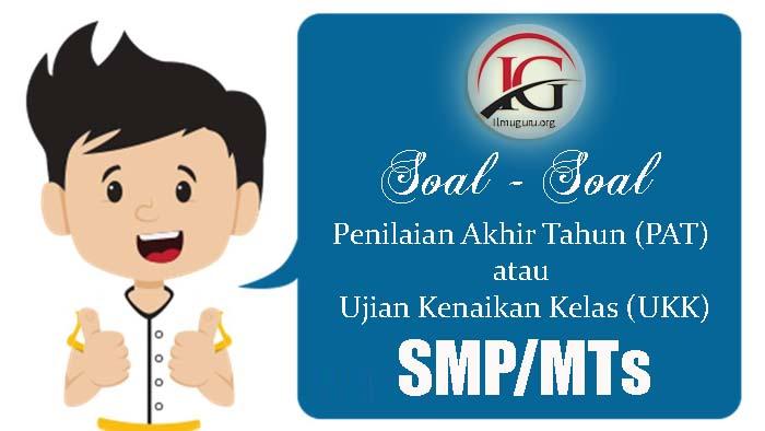 Soal Siap PAT/UKK Bahasa Indonesia Jenjang SMP/MTs Kelas 8