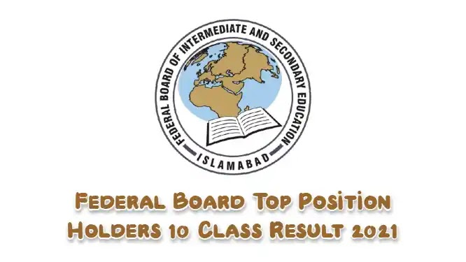 Federal Board FBISE Top Position Holders 10 Class Result 2021