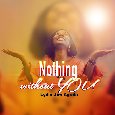 """Nothing Without You""- The EP by Lydia Jim-Agada"