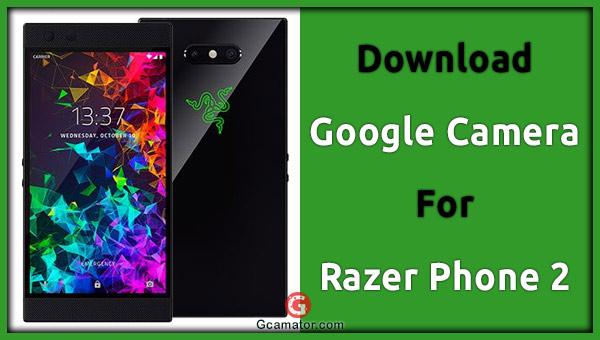 Razer Phone 2 Gcam