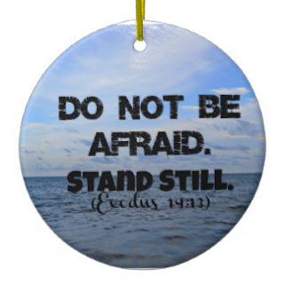 Do not be afraid Stand still Exodus 14:13 ceramic ornament