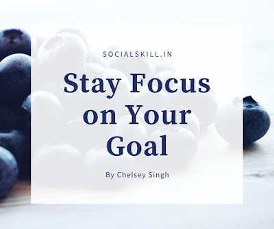 How to Stay Focus on Your Goal