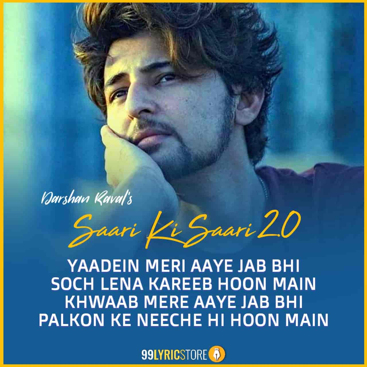 SAARI KI SAARI 2.0 LYRICS Photo sung by Darshan Raval and Asees Kaur written by also Darshan Raval and music by Lijo George.