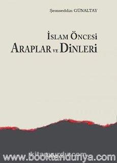 Mehmed Şemseddin Günaltay - İslam Öncesi Arap Tarihi - İslam Öncesi Araplar ve Dinleri