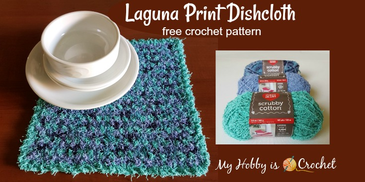 Laguna Print Dishcloth - Free Crochet Pattern on myhobbyiscrochet.com