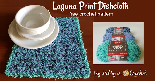 Laguna Print Dishcloth - Free Crochet Pattern