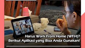 Harus Work From Home (WFH)? Berikut Aplikasi yang Bisa Anda Gunakan!