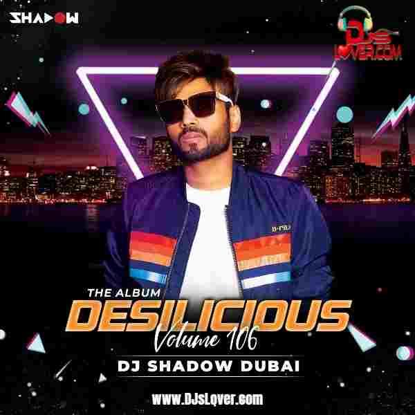 Desilicious 106 DJ Shadow Dubai