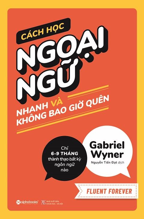 17. Cách học ngoại ngữ nhanh và không bao giờ quên (Fluent Forever)