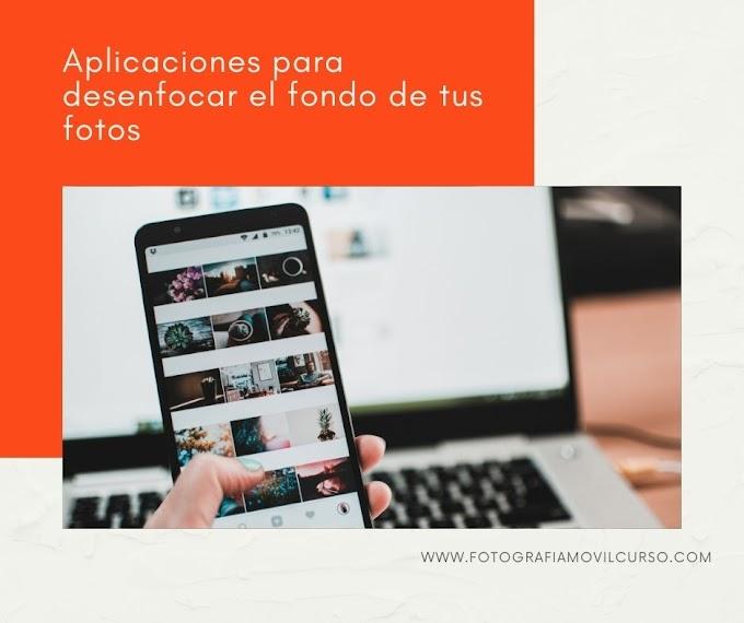 Aplicaciones para desenfocar el fondo de tus fotos