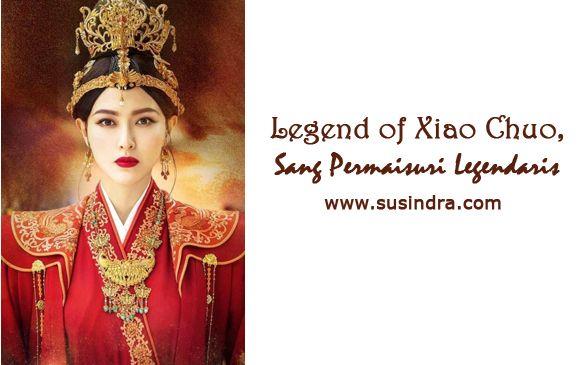 Legend of Xiao Chuo ala susindra