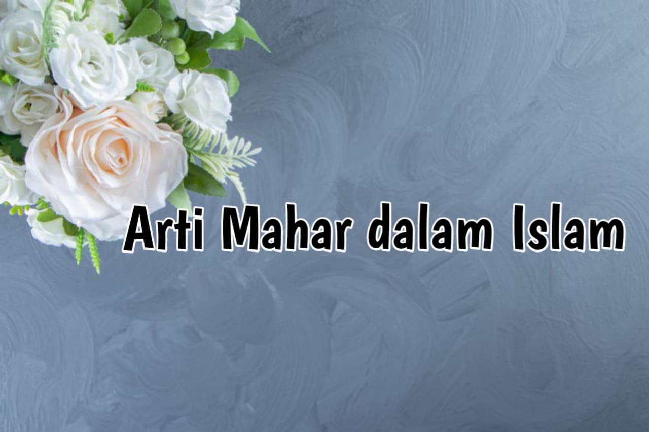 Arti Mahar dalam Islam