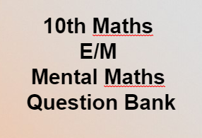 10th Maths -E/M - Mental Maths - Question Bank    10th class- Mathematics Page- AP SSC/AP 10th class Maths Materials ,Bitbanks ,Slowlerners materials    AP SSC/10th class Mathematics English and Telugu medium materials ,Maths, telugu  medium,English medium  bitbanks, Maths Materials in English,telugu medium , AP Maths materials SSC New syllabus ,we collect English,telugu medium materials like Sadhana study material ,Ananta sankalpam materials ,Maths Materials Alla subbarao ,DCEB Kadapa Materials ,CCE Materials, and some other materials...These are very usefull to AP Students to get good marks and to get 10/10 GPA. These Maths Telugu English  medium materials is also very usefull to Teachers and students in AP schools...      Here we collect ....Mathematics   10th class - Materials,Bit banks prepare by Our Govt Teachers.  Utilize  their services ... Thankyou...    1Download....10th Maths -E/M - Mental Maths - Question Bank    For More Materials GO Back to  Maths Page in MannamWeb