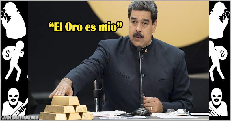 Maduro quiere robarse el Oro venezolano que tienen guardado en el Banco de Inglaterra