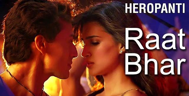 RAAT BHAR LYRICS -Heropanti -Singer-Arijit Singh