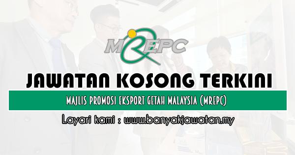 Jawatan Kosong 2020 di Majlis Promosi Eksport Getah Malaysia (MREPC)