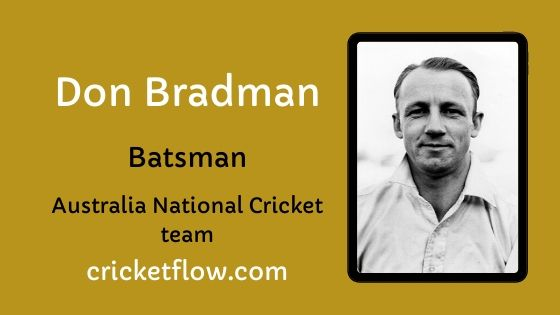 Don Bradman Net Worth, Age, Height, Career, Stats & More | Cricket Flow