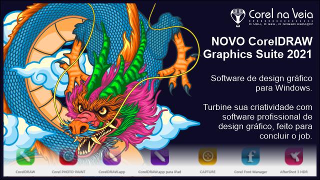 NOVO CorelDRAW Graphics Suite 2021 Projetado para fazer o trabalho