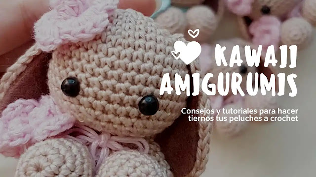 Cómo hacer super tiernos tus peluches a crochet - Kawaii Amigurumis
