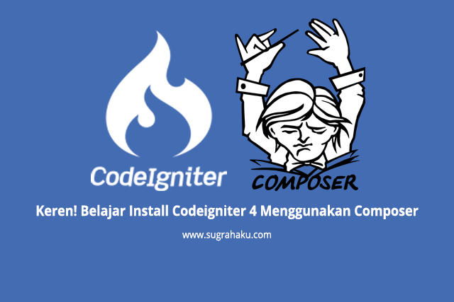 Mudah! Belajar Install Codeigniter 4 Menggunakan Composer