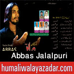 http://www.humaliwalayazadar.com/2016/09/abbas-jalalpuri-nohay-2017_24.html