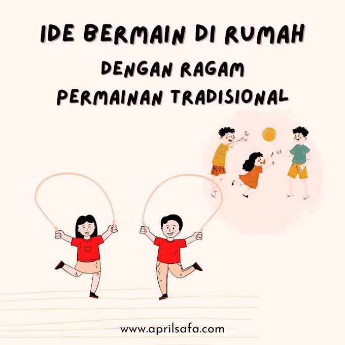 Ide Bermain di Rumah dengan Ragam Permainan Tradisional