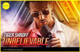 Unbelievable Lyrics in Hindi : Tiger Shroff : Hindilyricszone.in